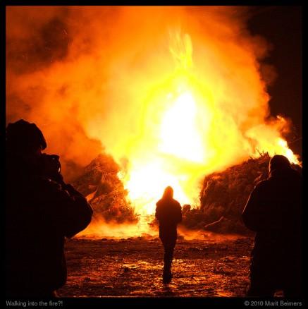 walking into fire