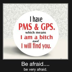 I have PMS & GPS