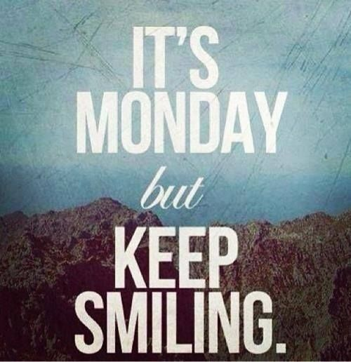Monday Keep Smiling