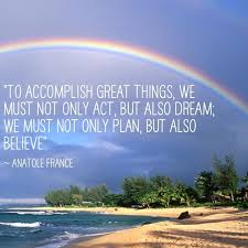 to-accomplish-great-things-we-must-not-only-act-but-also-dream